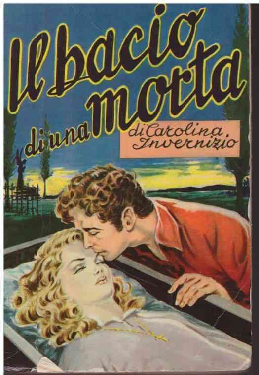 Carolina Invernizio was a pink-romantic thriller and the title means The kiss of a dead woman