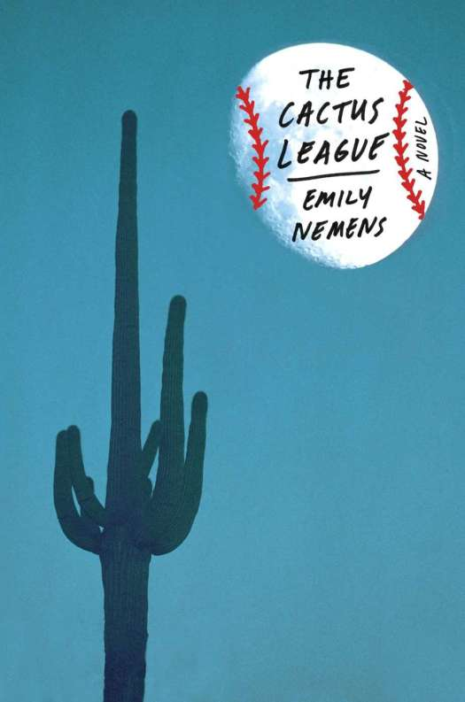 Cover of book The Cactus League by Emily Nemens with baseball as moon
