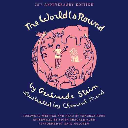 The World is Round by Gertrude Stein illustrated by Clement Hurd