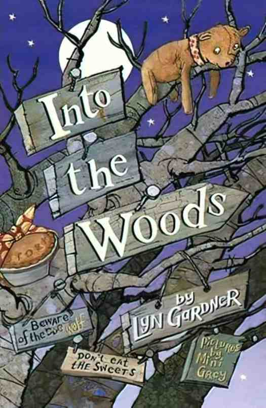 Into The Woods by Lyn Gardner pictures by Mini Grey