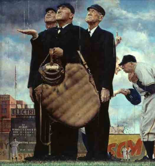 Norman Rockwell - Tough Call – also known as Game Called Because of Rain, Bottom of the Sixth, or The Three Umpires – 1948