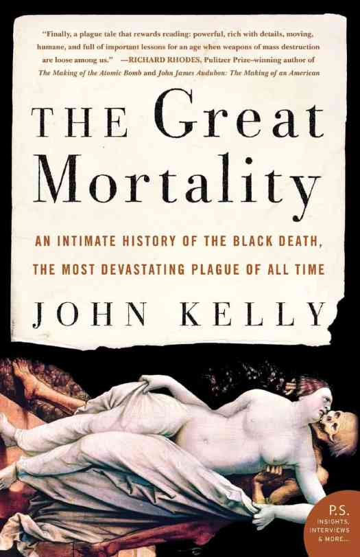 The Great Mortality an intimate history of the Black Death by John Kelly