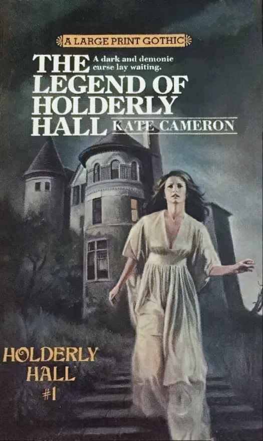 The Legend of Holderly Hall by Kate Cameron
