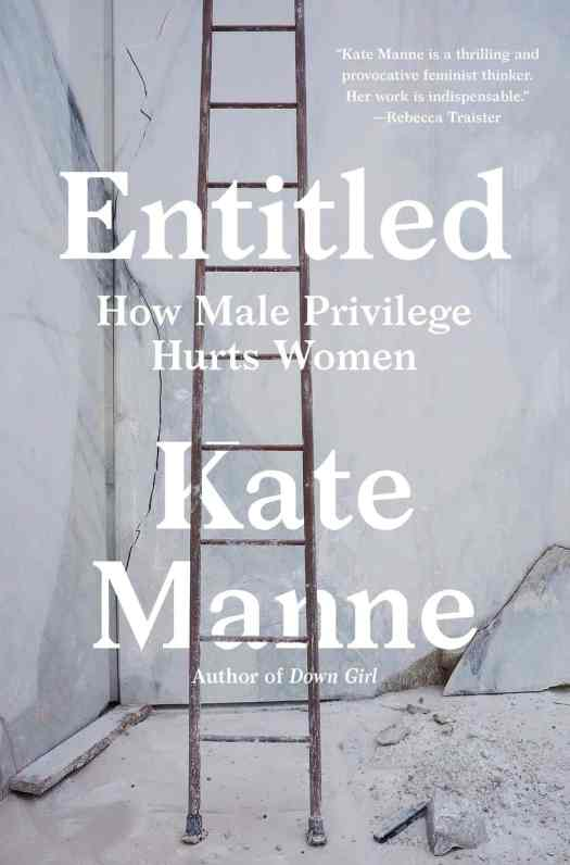 Entitled by Kate Manne ladders