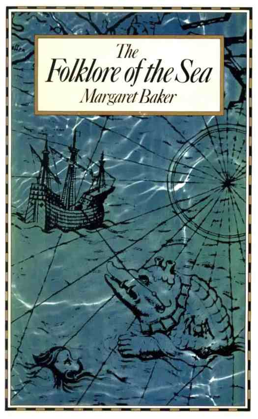 The Folklore of the Sea by Margaret Baker