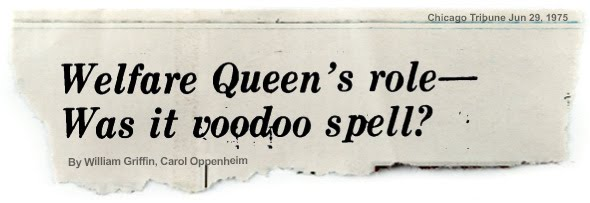 TRIBUNE HEADLINE MOCKUP: Welfare Queen's role--Was it voodoo spell?
