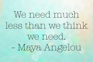 We need much less that we think we need.