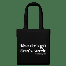 The Drugs Don't Work Tasche schwarz