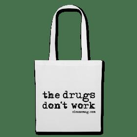 The Drngs Don't Work Tasche weiß
