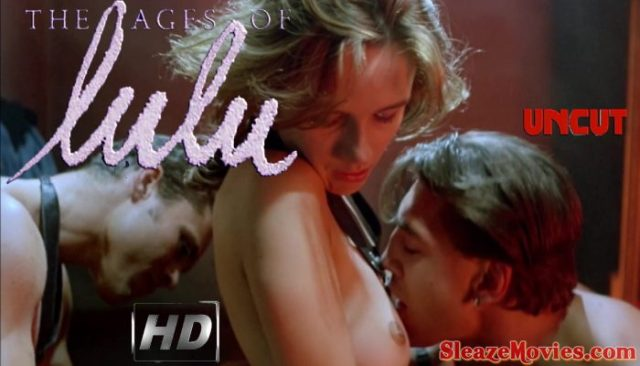 The Ages of Lulu (1990) watch uncut