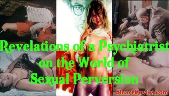 Revelations of a Psychiatrist on the World of Sexual Perversion (1973) watch online