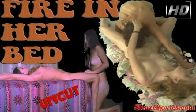 Fire in Her Bed (1972 & 2009) watch both versions uncut
