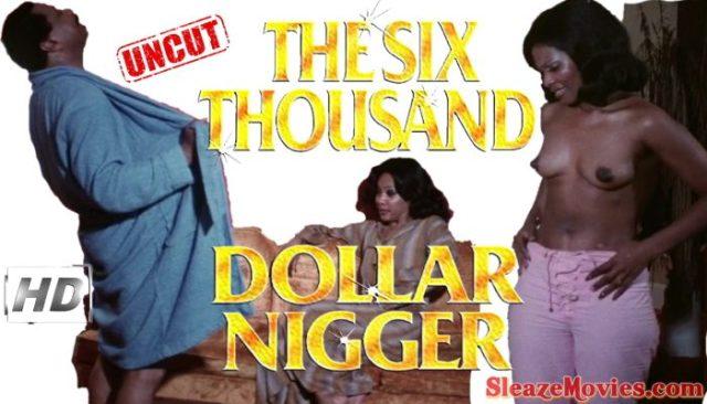 The Six Thousand Dollar Nigger (1978) watch uncut
