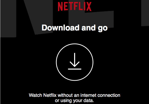 Downloading TV Shows and Movies on Netflix