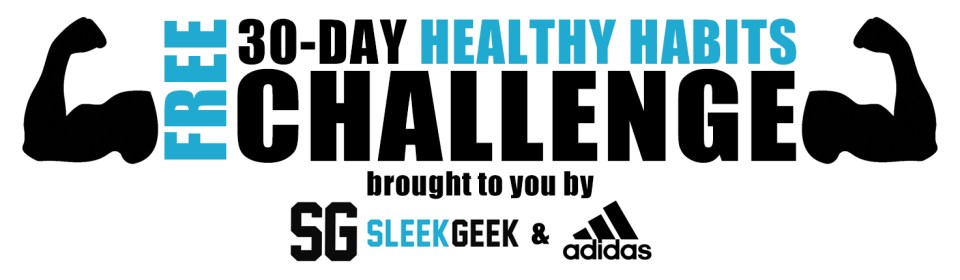 Sleekgeek 30-Day Healthy Habit Challenge powered by adidas