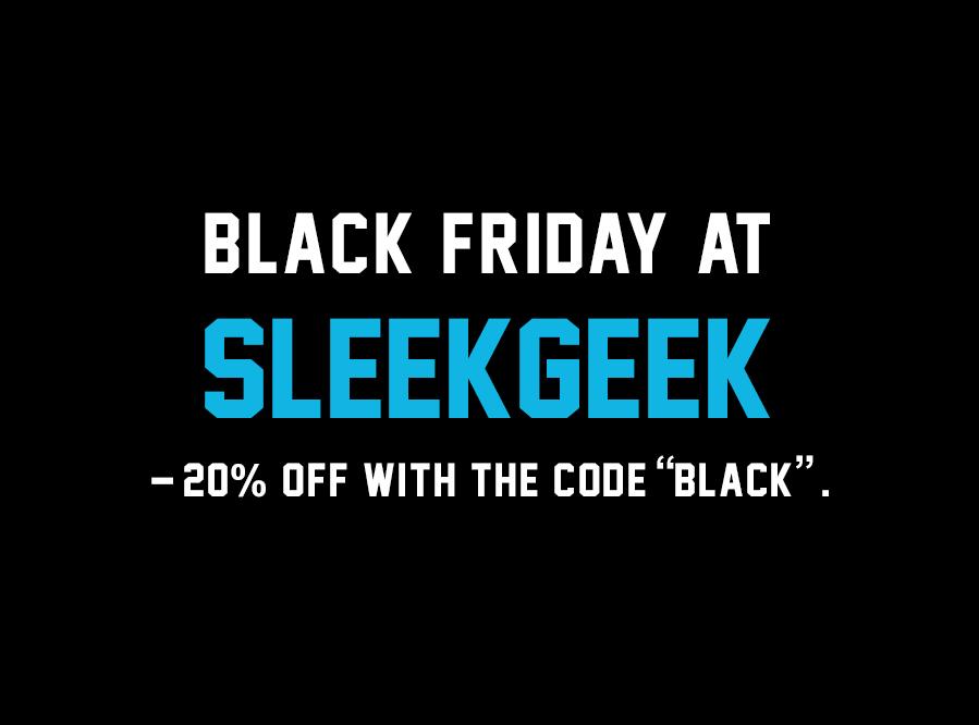 Black Friday at Sleekgeek