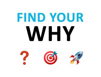 How to stay motivated by finding your WHY