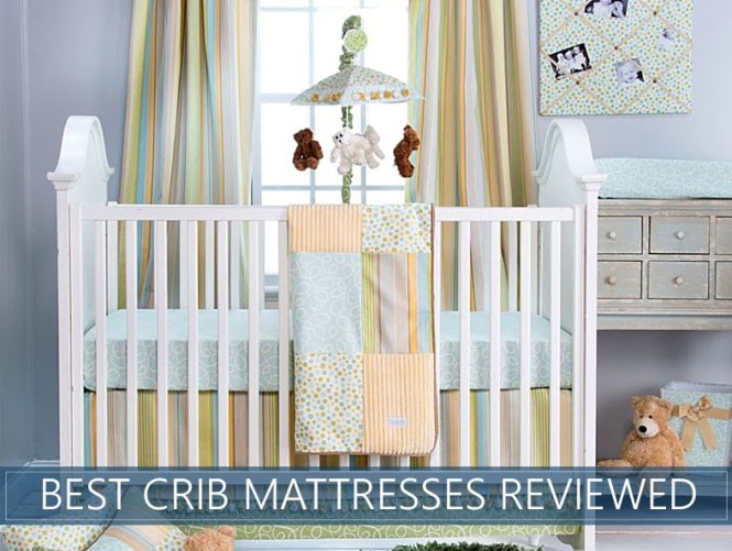 Best Crib Mattresses For 2018 Reviewed