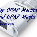 Top CPAP Machines and CPAP Masks Reviews