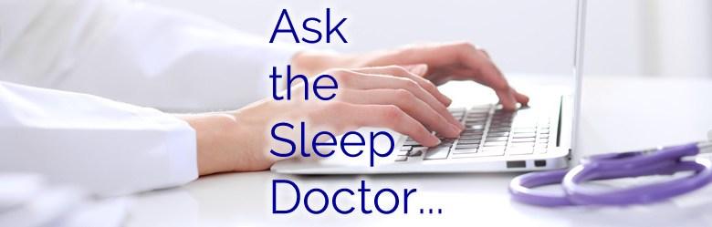 Ask The Sleep Doctor