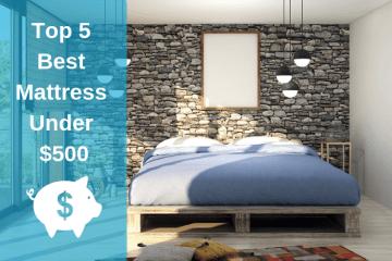 Top 5 Best Mattress Under $500