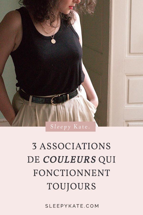 3 associations de couleurs qui fonctionnent à tous les coups! Améliorez votre style vestimentaire avec mes conseils de mode! #caspulewardrobe #slowfashion #sleepykate