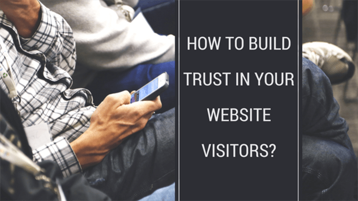 How to build trust in your website visitors1