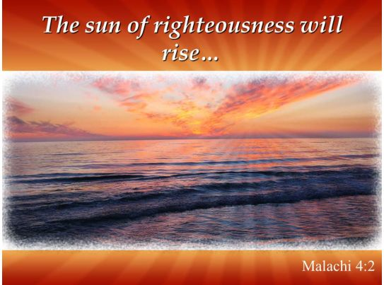 Malachi 4 2 The Sun Of Righteousness Will Rise Powerpoint Church Sermon PowerPoint Templates