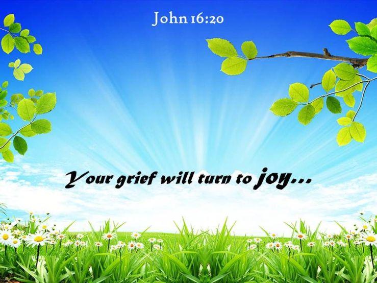 John 16 20 Your Grief Will Turn To Joy Powerpoint Church Sermon ...