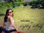 Welcome to Slightly Astray!