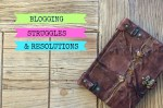 Blogging, struggles, and resolutions