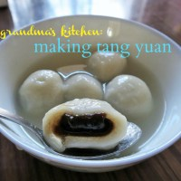 Grandma's Kitchen: making tang yuan (glutinous rice dumplings)