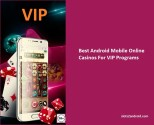 Best Android Mobile Online Casinos for VIP programs
