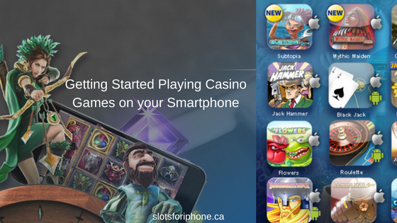 Getting Started Playing Casino Games on your Smartphone