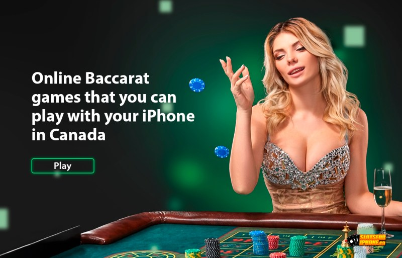 Online Baccarat games that you can play with your iPhone in Canada