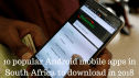 10 popular android mobile apps in South Africa to download in 2018