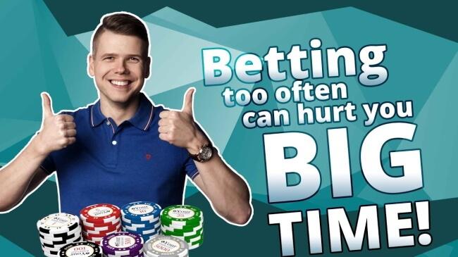 Betting Too Often
