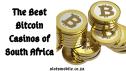 The Best Bitcoin Casinos of South Africa