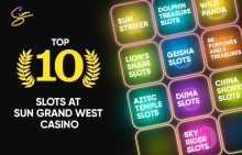 Top 10 Slots at Sun Grand West Casino