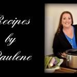 Recipes by Paulene