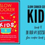 Slow Cooker Central KIDS – Book 4