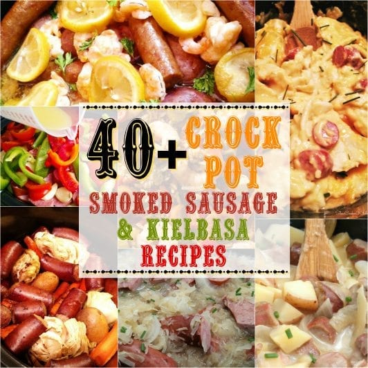 40+ Crock Pot Sausage Recipes