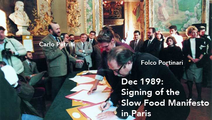 December 1989: delegates from 15 countries met in Paris to sign the Slow Food Manifesto