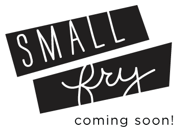 small fry coming soon!