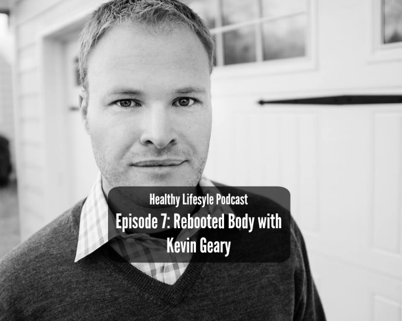 Rebooted Body with Kevin Geary – HELP 7