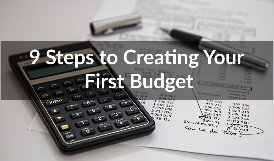 9 Steps to Creating Your First Budget