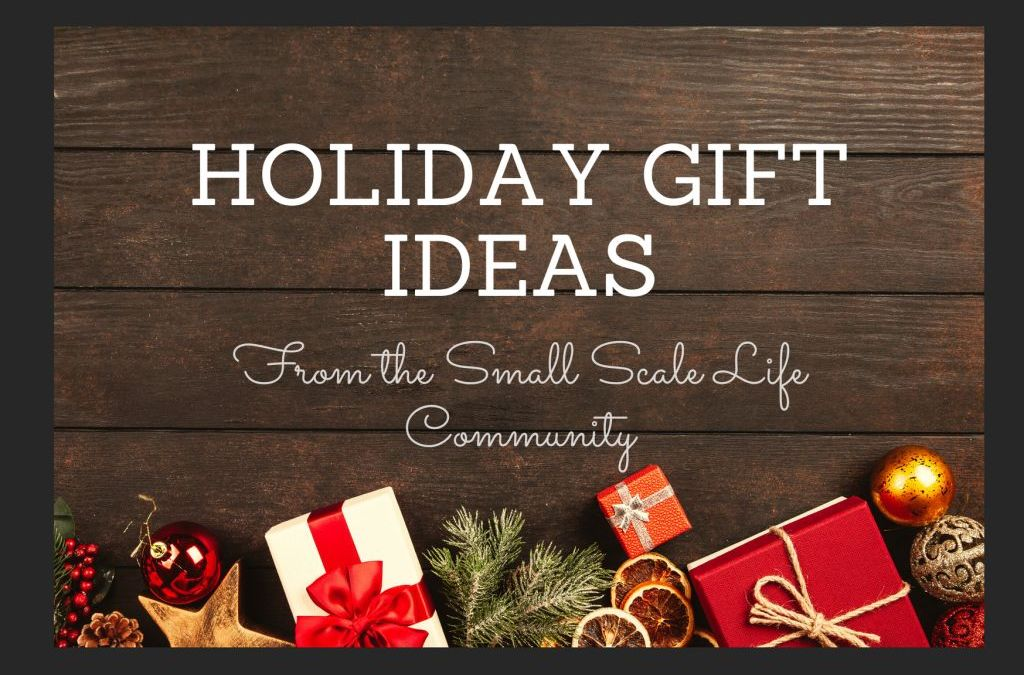 Holiday Gift Ideas from the Small Scale Life Community