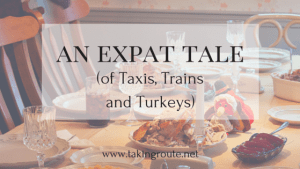 An-Expat-Tale-of-Taxis-Trains-and-Turkeys-Feature