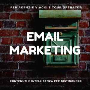Email marketing per agenzie viaggi e tour operator. Sfruttare al meglio la newsletter è vitale per trovare nuovi clienti
