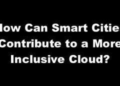 How Can Smart Cities Contribute to a More Inclusive Cloud